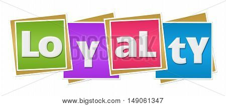 Loyalty text alphabets written over colorful background.