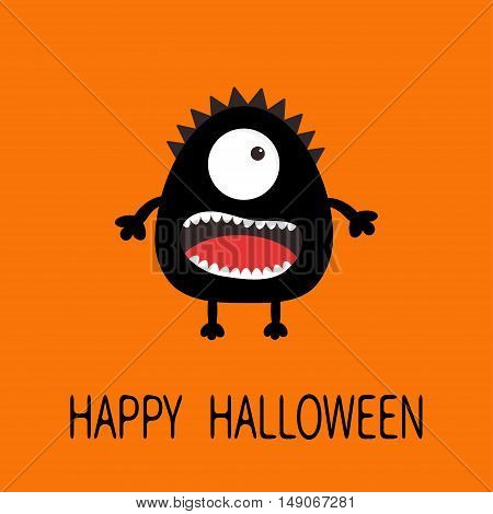 Happy Halloween greeting card. Black silhouette monster with one eye teeth tongue. Funny Cute cartoon character. Baby collection. Flat design. Orange background. Vector illustration