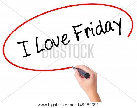 Women Hand Writing I Love Friday With Black Marker On Visual Screen