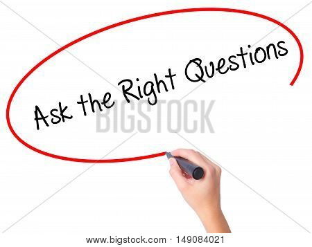 Women Hand Writing Ask The Right Questions With Black Marker On Visual Screen