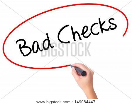 Women Hand Writing Bad Checks With Black Marker On Visual Screen