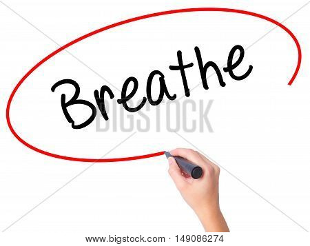 Women Hand Writing Breathe   With Black Marker On Visual Screen