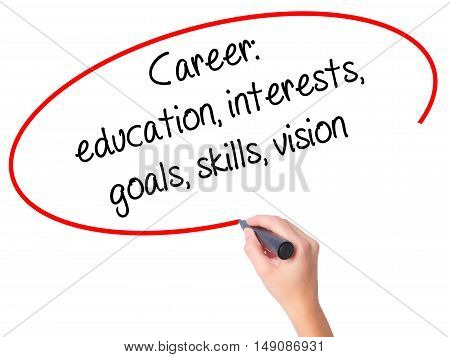 Women Hand Writing Career: Education, Interests, Goals, Skills, Vision With Black Marker On Visual S