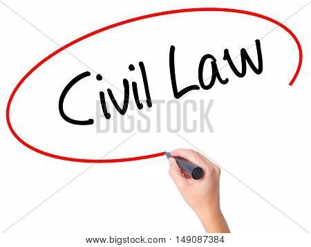 Women Hand Writing Civil Law With Black Marker On Visual Screen