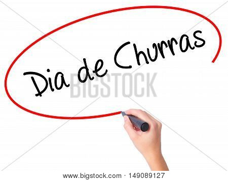 Women Hand Writing Dia De Churras (barbecue Day In Portuguese) With Black Marker On Visual Screen