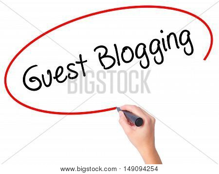 Women Hand Writing Guest Blogging  With Black Marker On Visual Screen