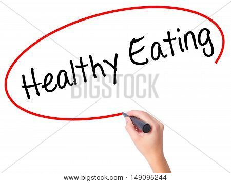 Women Hand Writing Healthy Eating With Black Marker On Visual Screen