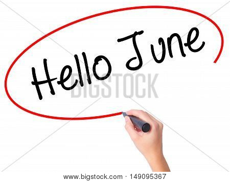 Women Hand Writing Hello June  With Black Marker On Visual Screen