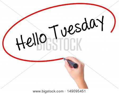 Women Hand Writing Hello Tuesday With Black Marker On Visual Screen