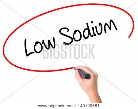 Women Hand Writing Low Sodium With Black Marker On Visual Screen