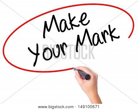 Women Hand Writing Make Your Mark With Black Marker On Visual Screen