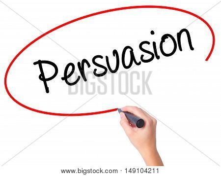 Women Hand Writing Persuasion With Black Marker On Visual Screen