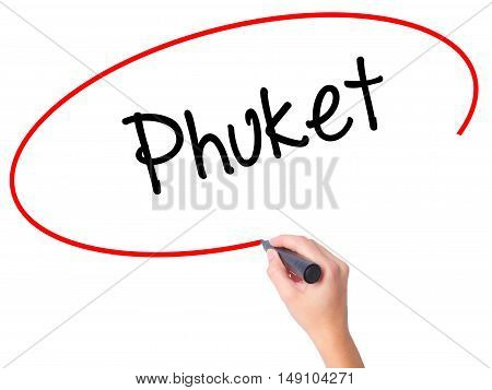 Women Hand Writing Phuket With Black Marker On Visual Screen