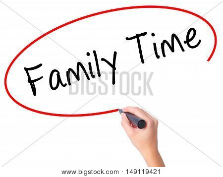 Women Hand Writing Family Time With Black Marker On Visual Screen