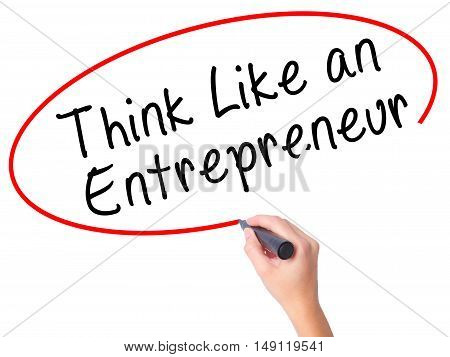 Women Hand Writing Think Like An Entrepreneur With Black Marker On Visual Screen