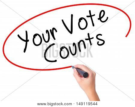 Women Hand Writing Your Vote Counts With Black Marker On Visual Screen