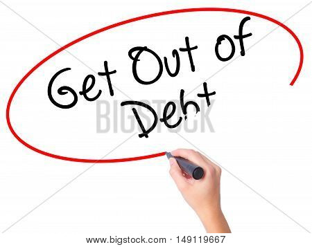 Women Hand Writing Get Out Of Debt With Black Marker On Visual Screen