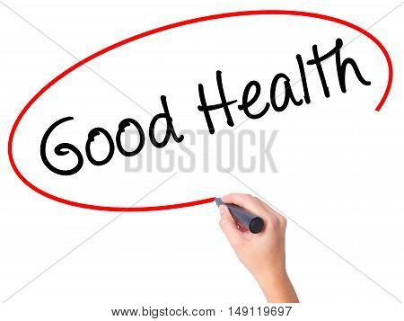 Women Hand Writing Good Health With Black Marker On Visual Screen
