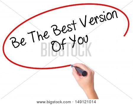 Women Hand Writing Be The Best Version Of You With Black Marker On Visual Screen