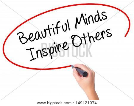 Women Hand Writing Beautiful Minds Inspire Others With Black Marker On Visual Screen