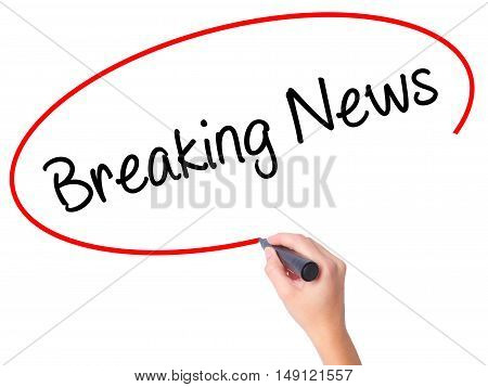 Women Hand Writing Breaking News With Black Marker On Visual Screen