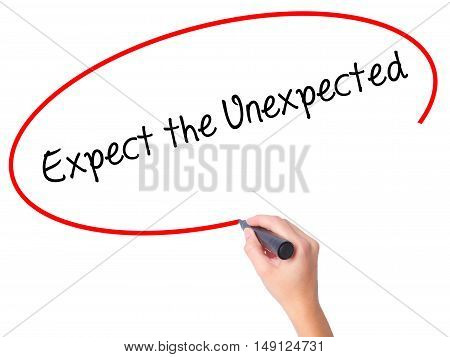 Women Hand Writing Expect The Unexpected With Black Marker On Visual Screen