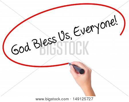 Women Hand Writing God Bless Us, Everyone! With Black Marker On Visual Screen