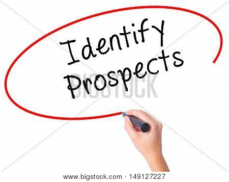 Women Hand Writing Identify Prospects With Black Marker On Visual Screen