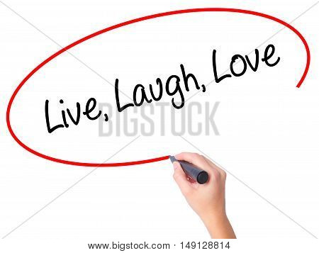 Women Hand Writing Live Laugh Love With Black Marker On Visual Screen