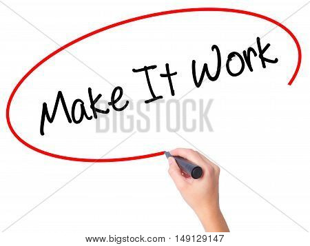 Women Hand Writing Make It Work With Black Marker On Visual Screen