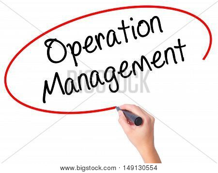 Women Hand Writing Operation Management With Black Marker On Visual Screen.