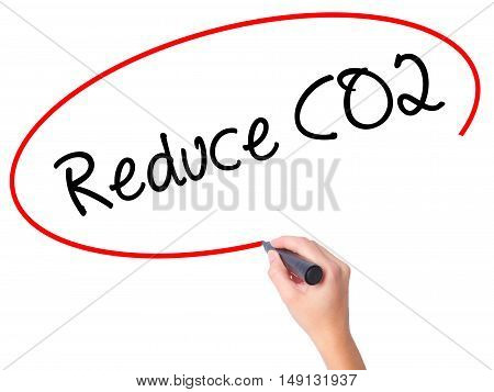 Women Hand Writing Reduce Co2 With Black Marker On Visual Screen.