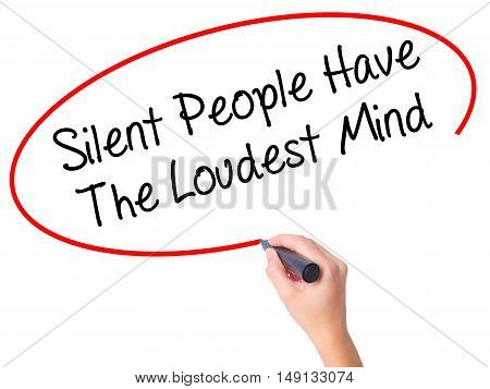 Women Hand Writing Silent People Have The Loudest Mind With Black Marker On Visual Screen