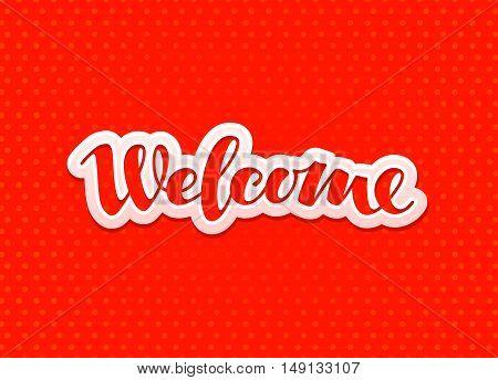 Welcome lettering. Design greeting card, banner Vector illustration