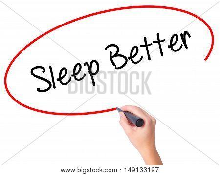 Women Hand Writing Sleep Better With Black Marker On Visual Screen