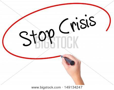 Women Hand Writing Stop Crisis With Black Marker On Visual Screen