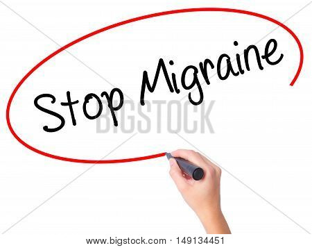 Women Hand Writing Stop Migraine  With Black Marker On Visual Screen