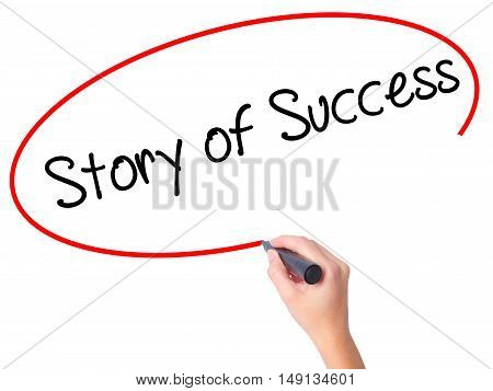 Women Hand Writing Story Of Success With Black Marker On Visual Screen