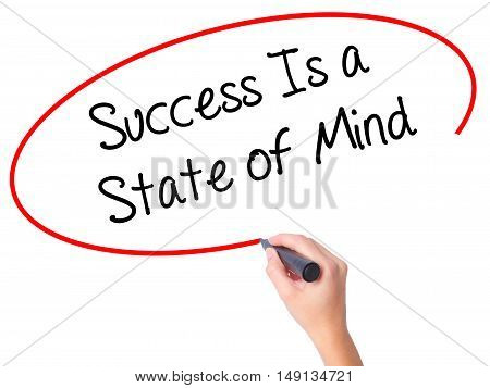 Women Hand Writing Success Is A State Of Mind With Black Marker On Visual Screen