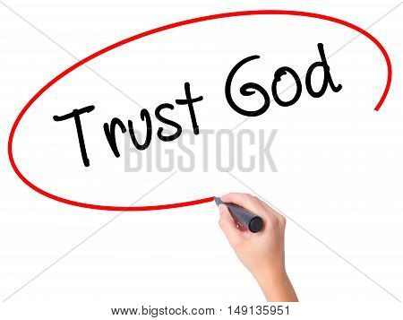 Women Hand Writing Trust God  With Black Marker On Visual Screen