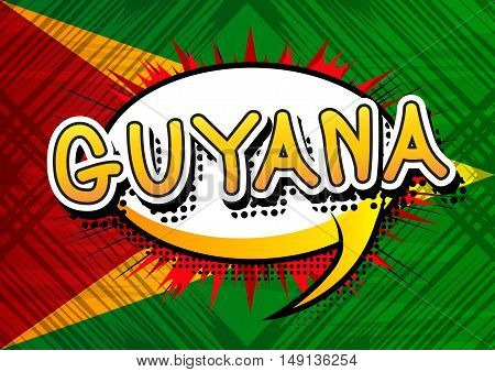Guyana - Comic book style text on comic book abstract background.
