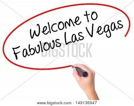 Women Hand Writing Welcome To Fabulous Las Vegas With Black Marker On Visual Screen