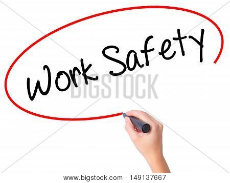 Women Hand Writing Work Safety With Black Marker On Visual Screen