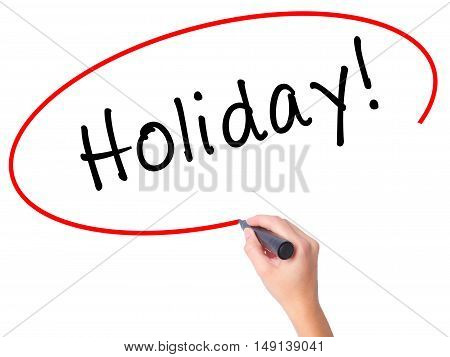 Women Hand Writing Holiday! With Black Marker On Visual Screen