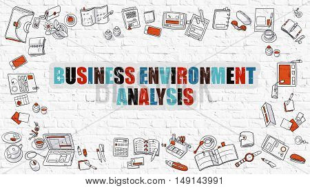 Business Environment Analysis - Multicolor Concept with Doodle Icons Around on White Brick Wall Background. Modern Illustration with Elements of Doodle Design Style.