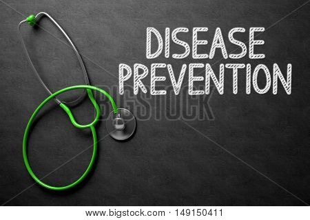 Medical Concept: Disease Prevention -  Black Chalkboard with Hand Drawn Text and Green Stethoscope. Top View. Medical Concept: Disease Prevention Handwritten on Black Chalkboard. 3D Rendering.
