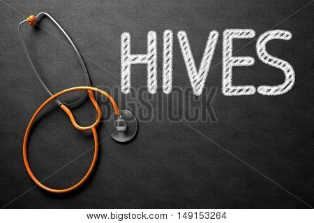 Black Chalkboard with Hives - Medical Concept. Hives. Medical Concept, Handwritten on Black Chalkboard. Top View Composition with Chalkboard and Orange Stethoscope. 3D Rendering.