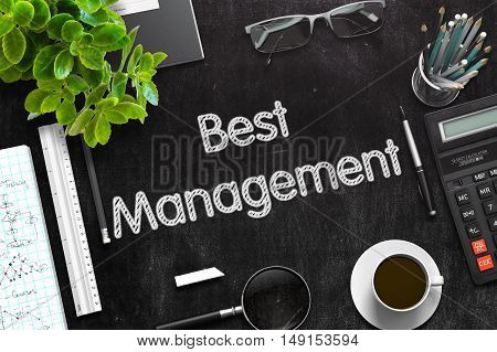 Best Management Handwritten on Black Chalkboard. Top View of Black Office Desk with a Lot of Business and Office Supplies on It. 3d Rendering. Toned Illustration.