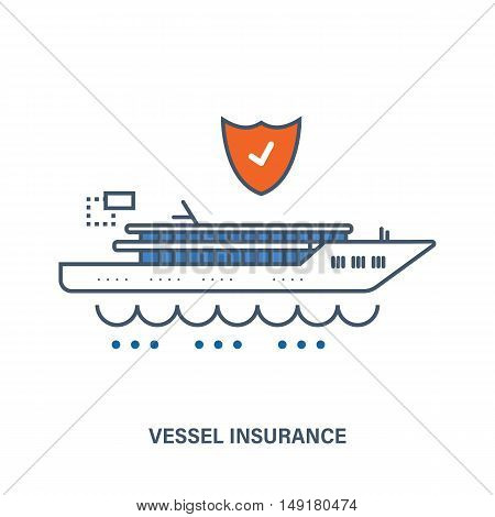 Concept of vessel insurance. Flat Vector illustration. Can be used for banner, business data, web design, brochure template.