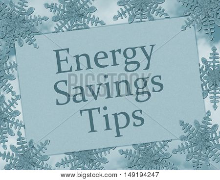 Energy Savings Tips Card Blue Snowflake background with a greeting card with text Energy Savings Tips